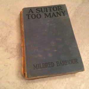 1928 A Suitor too many book Mildred Barbour HC